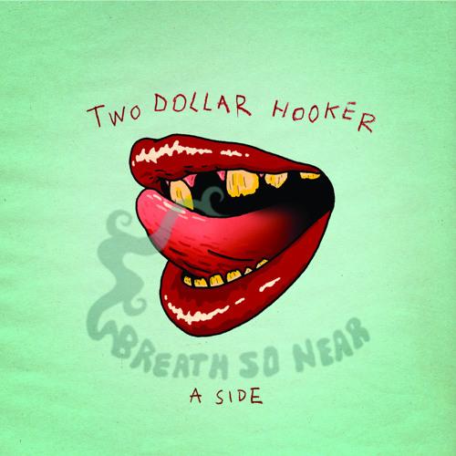 Two Dollar Hooker - Breath So Near (Fine Cut Bodies' psychoStep mod)