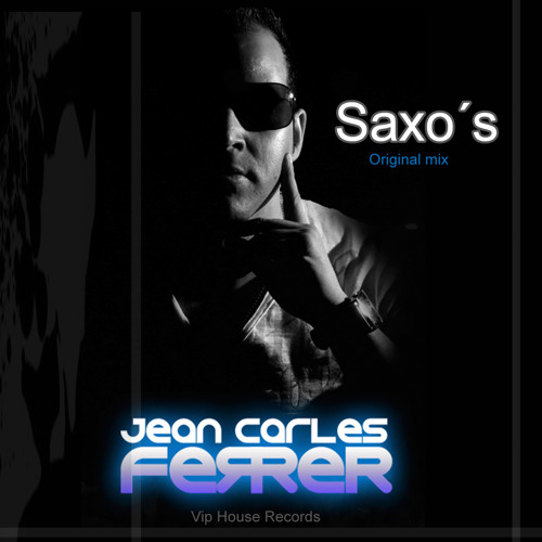 Saxo´s Original mix - Jean Carles Ferrer