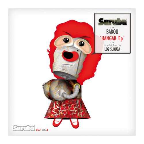 Barou - Hangar 18 (Los Suruba remix). SUS003