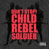 Kanye West x Lupe Fiasco x Pharrell – Don't Stop (Child Rebel Soldier) (UPDATED MIX)