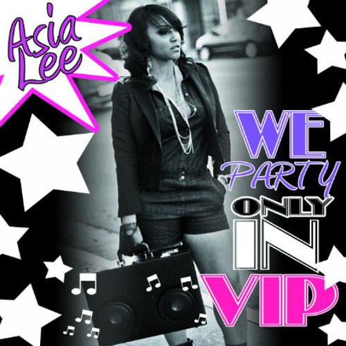 Asia Lee - Only in V.I.P.  (Elder Verse Remix)