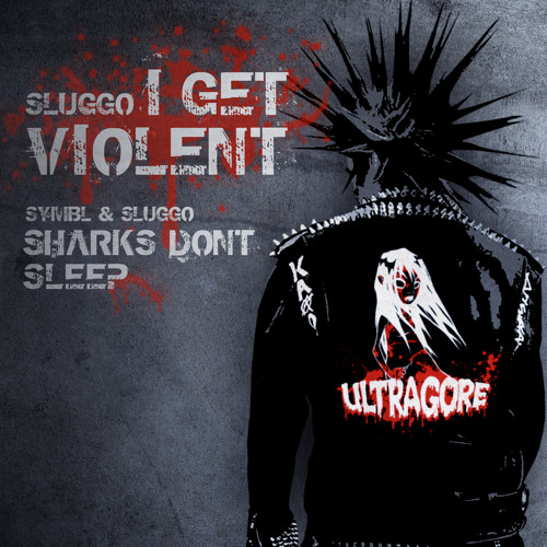Sluggo - I Get Violent - Ultragore Recordings 001