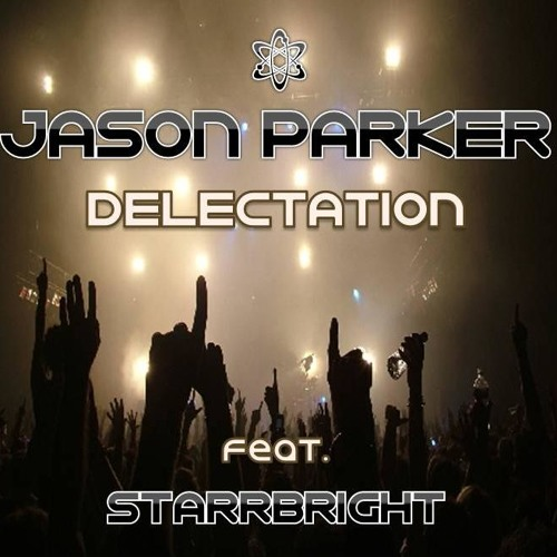 Jason Parker feat StarrBright - Delectation (Original Vocal Mix)