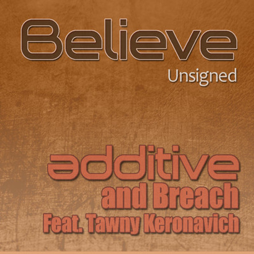 additive and Breach feat. Tawny K - Believe