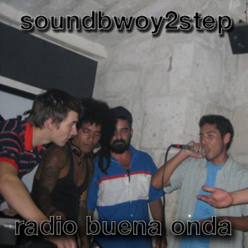 soundbwoy2step - radio buena onda