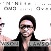 Day 'N' Night (i've waited and) OMG (its) Over - Drake + Usher + Kid Cudi Mash Up - Lawson Lawsoff