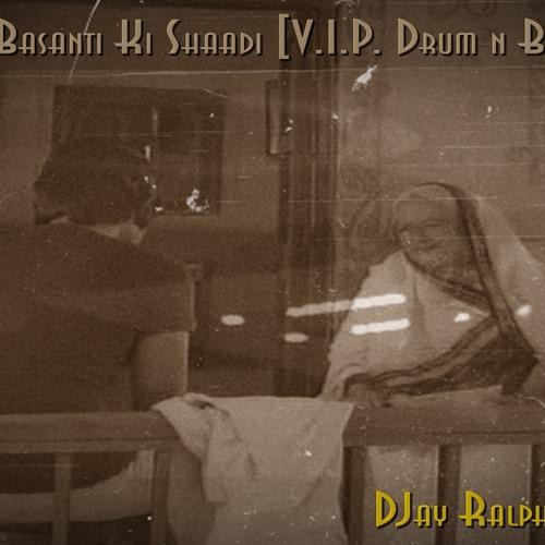 DJay Ralph & Radoxium - Basanti Ki Shaadi [V.I.P. Drum n Bass]