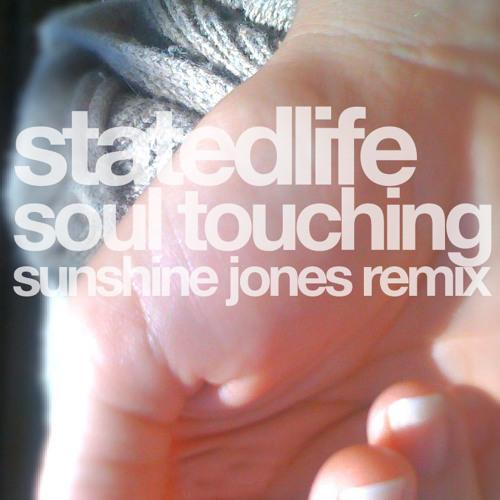 Soul Touching - Sunshine Jones Remix - Statedlife
