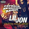 Lil Jon - Outta Your Mind feat. LMFAO (PatrickAwesome Bootleg Remix)