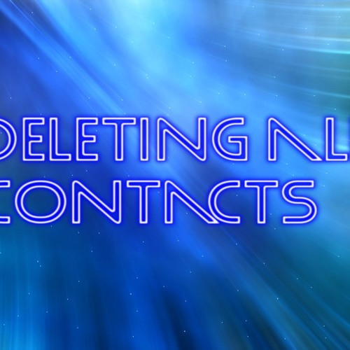 Deleting All Contacts