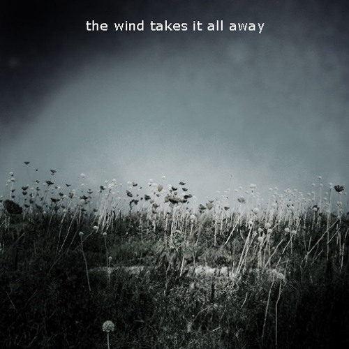 the wind takes it all away