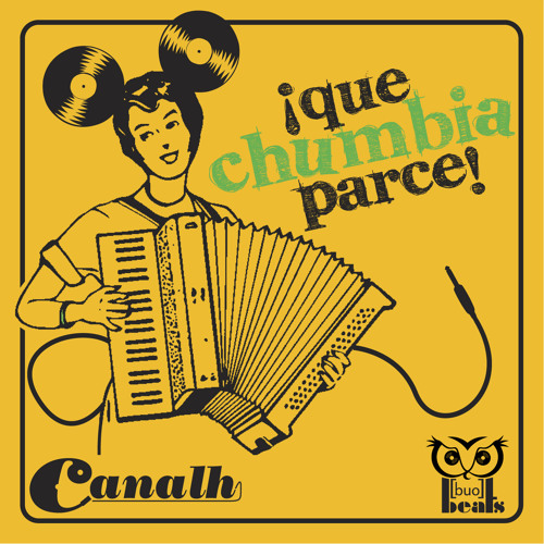Canalh - Que chumbia parce !