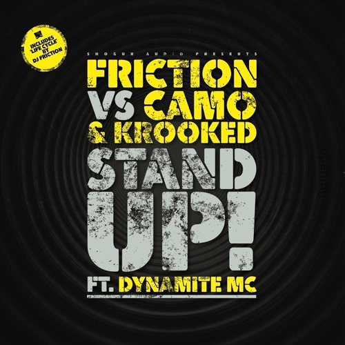 Friction vs Camo & Krooked Ft. Dynamite MC - Stand Up