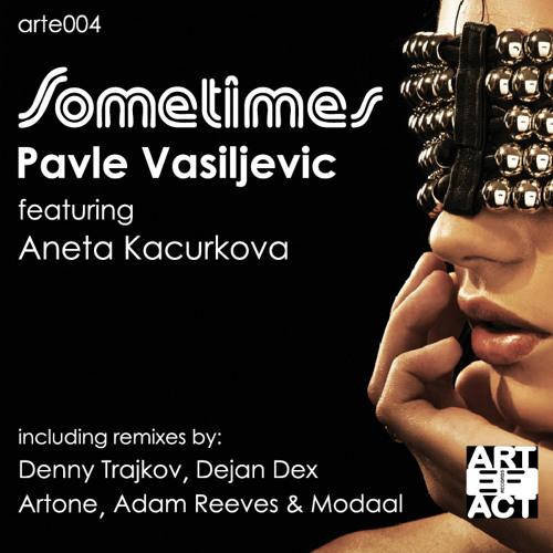 Pavle Vasiljevic feat. Aneta Kacurkova - Sometimes (Pavle's Back2back Mix)