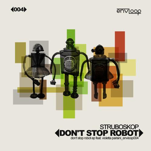 Struboskop feat. Violetta Parisini - Don't Stop Robot (Original Mix) (envloop004) snippet