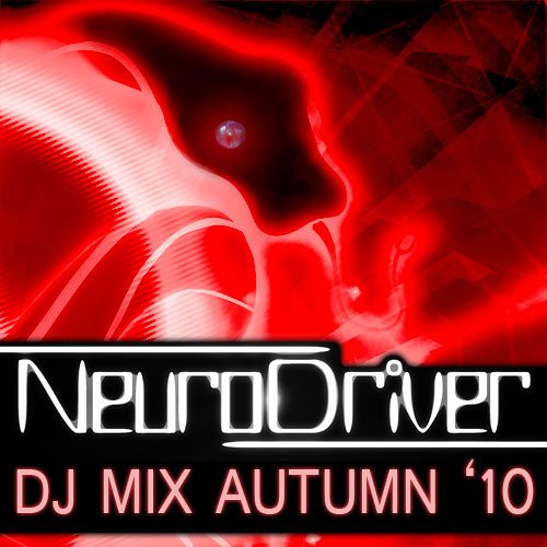 Neurodriver DJ mix - Autumn 2010