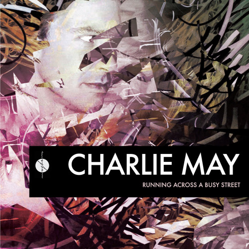 Charlie May - Running Across a Busy Street (Soundcloud Edit) [Mayhem]OUT NOW