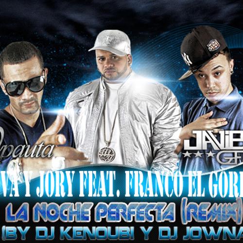 Nova Y Jory & Franco(EL GORILA) Noche Perfecta (Prod BY Dj Kenoubi & Dj Jowna)