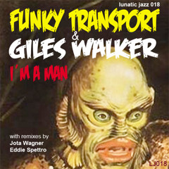 LJ018 - Im a Man (Jota Wagner Remix) - Funky Transport and Giles Walker