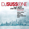 DJ Suss One - That Work feat Uncle Murda, Cassidy, Joell Ortiz, French Montana & Vado