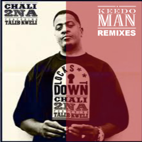 KEEDOMAN RMXX - CHALI 2NA & TALIB KWELI - LOCK SHIT DOWN -THE STACKOLA RMXX