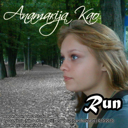 AnamarijaKao - Run (Recorded by Veo2 and DJ Nikola)
