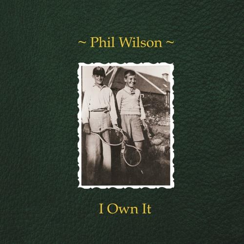 Phil Wilson - I Own It