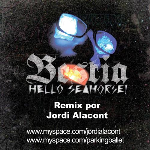 Bestia (hello sea horse)remix por Jordi Alacont