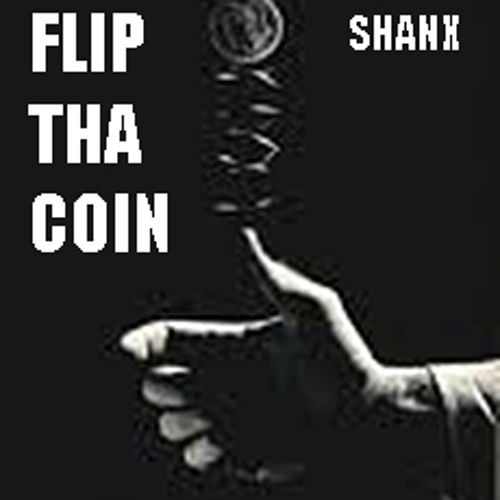 Flip the coin - featuring MC Creeper - Shanx - UK Hiphop - (unfinished)