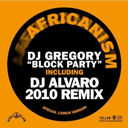 Africanism featuring DJ GREGORY - Block Party (ALVARO 2010 REMIX) (Radio Edit)