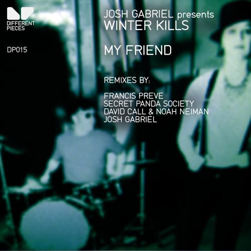 Winter Kills - My Friend (David Call & Noah Neiman Remix) [Different Pieces/Armada]