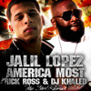 "Jalil Lopez feat. Rick Ross and DJ Khaled..""Americas Most Wanted""..clean edit"