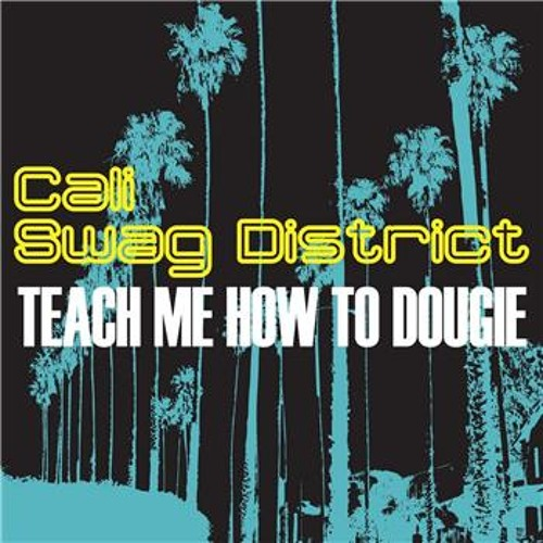 Cali Swag District - Teach Me How To Dougie REMIX Ft. Zay The DoeBoy ,B.o.B, Red Cafe , Bow Wow