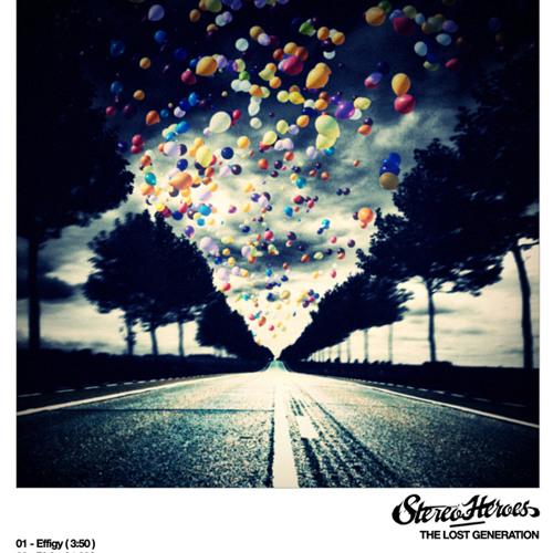 Stereoheroes - Effigy