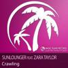 Sunlounger Feat Zara - Crawling (Original Mix)