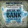 New Boyz Ft. Iyaz - Break My Bank(Dembow Remix)(Dj Oner)(Dembow Slow Records)