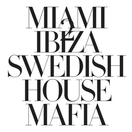 SWEDISH HOUSE MAFIA Vs TINIE TEMPAH - MIAMI 2 IBIZA