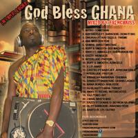 God Bless Ghana 100% Hiplife&Highlife Mixed By FRENCHKISS-dj