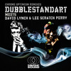 Dubblestandart w/David Lynch & Lee Scratch Perry - Chrome Optimism (Antiserum RMX ft. Bakir)