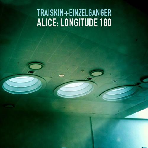 TraisKin+Einzelganger:  Alice: Longitude 180