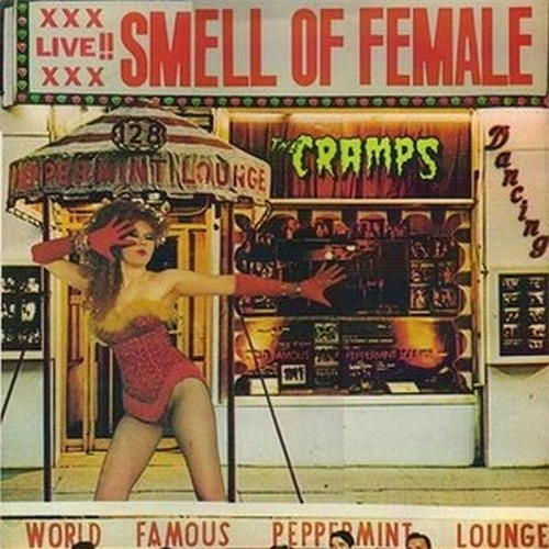 The Cramps - Smell of Female - 01 thee most exalted potentate of love