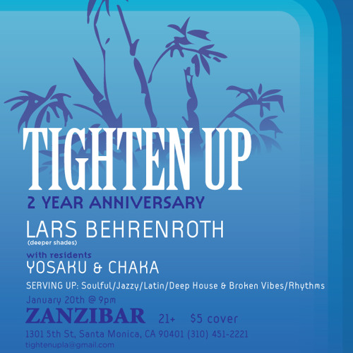 Lars Behrenroth Tighten Up 2 yr anniversary