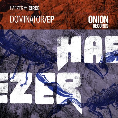 Haezer - Dominator - (SnapCrack rmx)