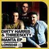 Dirty Harris & ThreeSixty - Manta (Leaders Of The New School - Toolroom Records)
