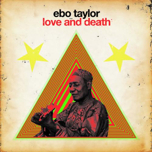 Ebo Taylor- Love And Death
