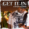 Get It In feat. Nick Jr. and T. King Radio Edit