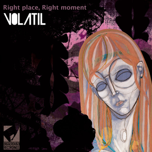 Volatil - Right place,right moment