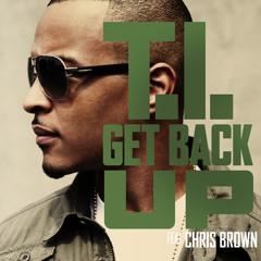 T.I. - Get Back Up ft. Chris Brown