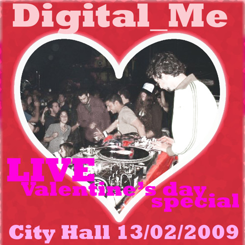 Digital_Me - Live Valentine's Day Special 2009