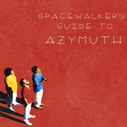Spacewalker's Guide to Azymuth